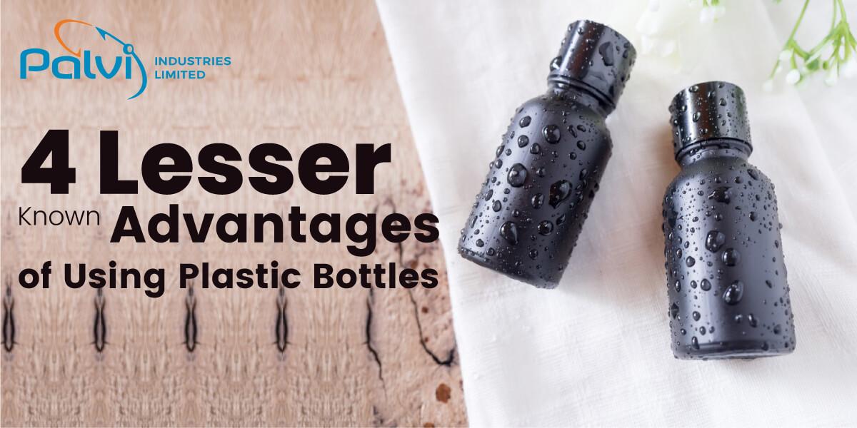 4 Lesser Known Advantages of Using Plastic Bottles